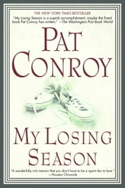 My Losing Season ebook by Pat Conroy