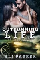 Outrunning Life ebook by Ali Parker