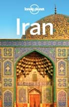 Lonely Planet Iran ebook by Lonely Planet, Jean-Bernard Carillet, Mark Elliott,...
