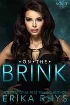 On the Brink 3 - A New Adult Love Triangle ebook by Erika Rhys