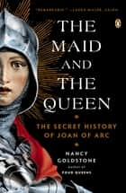 The Maid and the Queen ebook by Nancy Goldstone