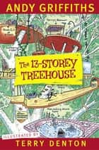 The 13-Storey Treehouse ebook by Andy Griffiths, Terry Denton