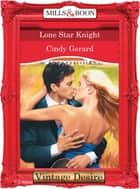 Lone Star Knight (Mills & Boon Desire) (Texas Cattleman's Club, Book 8) ebook by Cindy Gerard