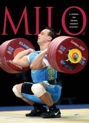MILO: A Journal for Serious Strength Athletes, Vol. 20.3 ebook by Randall J. Strossen, Ph.D.