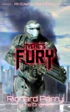 Tyche's Fury - A Space Opera Adventure Science Fiction Origin Story ebook by Richard Parry