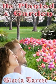 He Planted A Garden ebook by Gloria Tarver