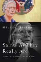 Saints As They Really Are - Voices of Holiness in Our Time ebook by Michael Plekon