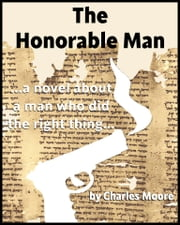 The Honorable Man ebook by Charles Moore