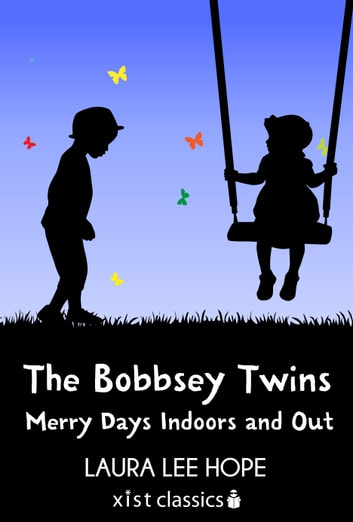 The Bobbsey Twins: Merry Days Indoors and Out ebook by Laura Lee Hope