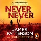 Never Never - (Harriet Blue 1) Áudiolivro by James Patterson, Federay Holmes, Candice Fox