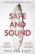 Safe and Sound ebook by Philippa East