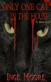 Only One Cat In the House ebook by Inge Moore