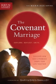 The Covenant Marriage (Focus on the Family Marriage Series) ebook by Focus on the Family,Gary Smalley,Greg Smalley