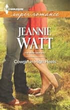 Cowgirl in High Heels ebook by Jeannie Watt