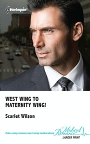 West Wing to Maternity Wing! ebook by Scarlet Wilson