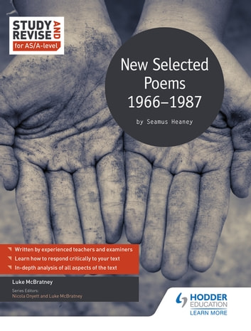 Study and Revise for AS/A-level: Seamus Heaney: New Selected Poems, 1966-1987 ebook by Luke McBratney