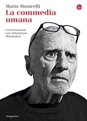 La commedia umana ebook by Mario Monicelli