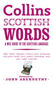 Collins Scottish Words: A wee guide to the Scottish language ebook by John Abernethy,Various
