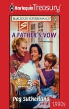 A Father's Vow ebook by Peg Sutherland