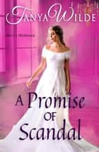 A Promise of Scandal - Middleton Sisters, #3 ebook by Tanya Wilde