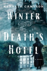 Winter at Death's Hotel - A Novel ebook by Kenneth Cameron