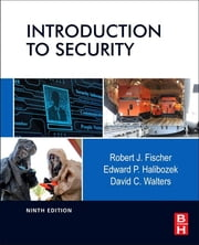 Introduction to Security ebook by Robert Fischer, Edward Halibozek, David Walters