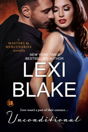 Unconditional: A Masters and Mercenaries Novella ebook by Lexi Blake