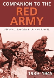 Companion to the Red Army 1939-1945 ebook by Steven J. Zaloga,Leland S. Ness
