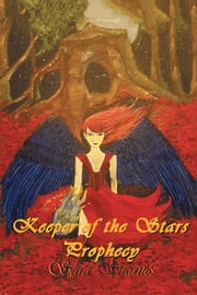 Keeper of the Stars - Prophesy ebook by Sara Starnes