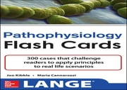 Pathophysiology Flash Cards ebook by Jonathan Kibble,Maria Cannarozzi
