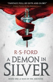 A Demon in Silver (War of the Archons) ebook by R.S. Ford