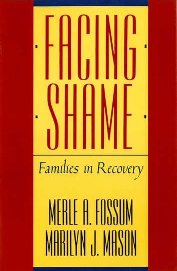 Facing Shame: Families in Recovery ebook by Merle A. Fossum,Marilyn J. Mason