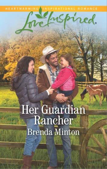 Her Guardian Rancher - An Inspirational Novel ebook by Brenda Minton