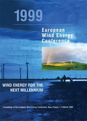 1999 European Wind Energy Conference - Wind Energy for the Next Millennium ebook by E.L. Petersen