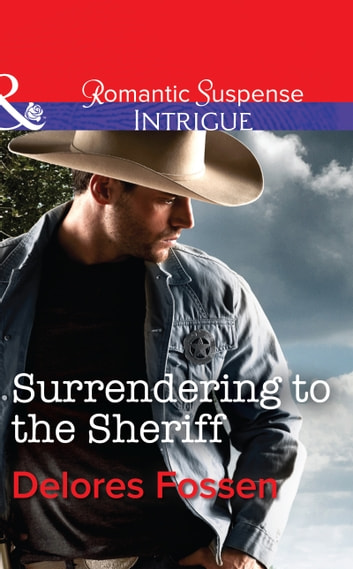 Surrendering to the Sheriff (Mills & Boon Intrigue) (Sweetwater Ranch, Book 7) 電子書 by Delores Fossen