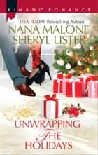 Unwrapping the Holidays - An Anthology ebook by Nana Malone, Sheryl Lister