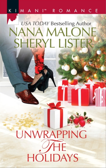 Unwrapping the Holidays - An Anthology ebook by Nana Malone,Sheryl Lister