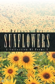Sunflowers - A Collection of Poems I ebook by Douglas Rue