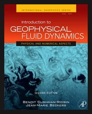 Introduction to Geophysical Fluid Dynamics - Physical and Numerical Aspects ebook by Benoit Cushman-Roisin,Jean-Marie Beckers