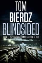 Blindsided ebook by Tom Bierdz