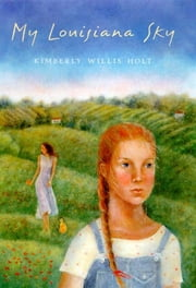 My Louisiana Sky ebook by Kimberly Willis Holt