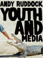 Youth and Media ebook by Andy Ruddock