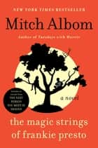 The Magic Strings of Frankie Presto - A Novel ekitaplar by Mitch Albom