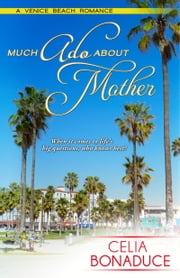 Much Ado About Mother ebook by Celia Bonaduce