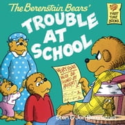The Berenstain Bears and the Trouble at School ebook by Stan Berenstain,Jan Berenstain