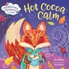 Mindfulness Moments for Kids: Hot Cocoa Calm audiobook by Kira Willey