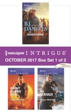 Harlequin Intrigue October 2017 - Box Set 1 of 2 - Rough Rider\Point Blank SEAL\Mr. Serious ebook by B.J. Daniels, Carol Ericson, Danica Winters