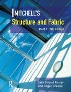 Mitchell's Structure & Fabric Part 1 ebook by J S Foster