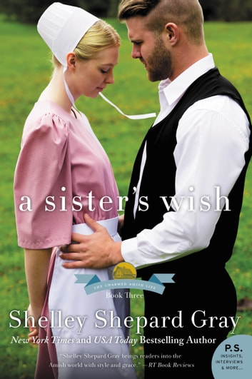 A Sister's Wish - The Charmed Amish Life, Book Three ebook by Shelley Shepard Gray