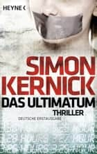 Das Ultimatum - Thriller ebook by Simon Kernick, Gunter Blank